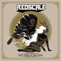 Redscale - Feed Them To The Lions