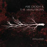 Abe Diddy & the Krautboys - Follow