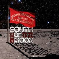 Gideon Smith And The Dixie Damned - South Side Of The Moon (2008)