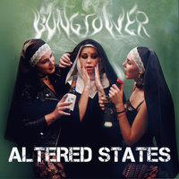 Bongtower - Altered States