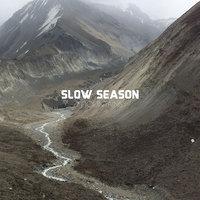 Slow Season - Mountains