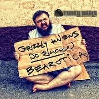 Grizzly Knows No Remorse - Bearotica