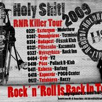 Rock'n'Roll Is Back In Town - Holy Shit! RNR Killer Tour 2009