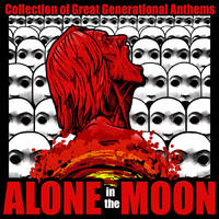 Alone In The Moon - Collection Of Great Generational Anthems