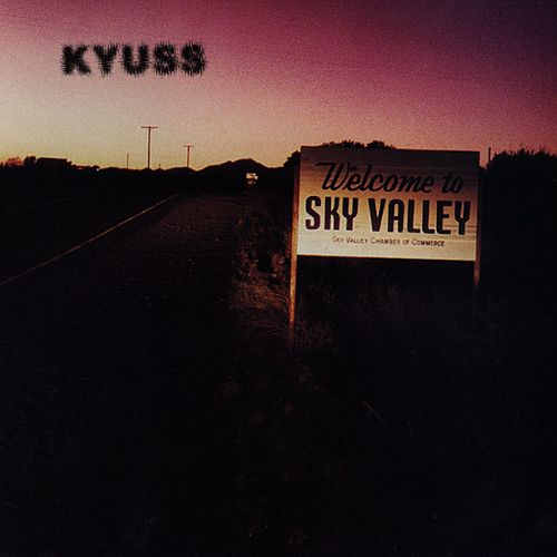 Kyuss_-_Welcome_To_Sky_Valley.jpg