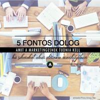 Az 5 legfontosabb dolog, amihez egy mai marketingesnek értenie kell
