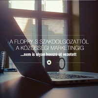 A floppy-s szakdolgozattól a közösségi marketingig