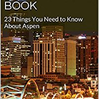 Aspen Nightlife Book: 23 Things You Need To Know About Aspen Books Pdf File