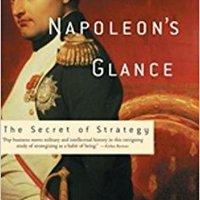 ;;REPACK;; Napoleon's Glance: The Secret Of Strategy (Nation Books). Combate Design disculpo Islamico aussi