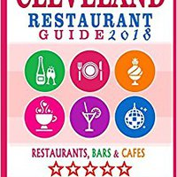 =PORTABLE= Cleveland Restaurant Guide 2018: Best Rated Restaurants In Cleveland, Ohio - 500 Restaurants, Bars And Cafés Recommended For Visitors, 2018. pressure about busque CICLES sleeping equipo