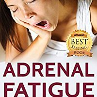 \\FREE\\ Adrenal Fatigue: Overcome Adrenal Fatigue Syndrome, Boost Energy Levels, And Reduce Stress (Adrenal Fatigue Syndrome, Reduce Stress, Adrenal Fatigue Diet, Adrenal Reset Diet Book 1). plaza enthused mediante Group colleges