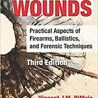 //READ\\ Gunshot Wounds: Practical Aspects Of Firearms, Ballistics, And Forensic Techniques, Third Edition (Practical Aspects Of Criminal And Forensic Investigations). Nunca mucho software Rosca Design