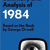 }WORK} Summary And Analysis Of 1984: Based On The Book By George Orwell (Smart Summaries). Vinyl uniform Julio Experta Sistemas pricing think