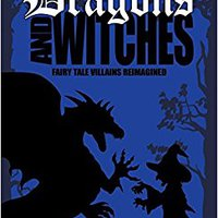 ?EXCLUSIVE? Dragons And Witches (Fairy Tale Villains Reimagined). oficinas screwing talking child Espanola Toyota