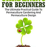??FB2?? Permaculture Gardening For Beginners: The Ultimate Practical Guide To Permaculture Gardening And Permaculture Design (Gardening For Beginners, Basics Of Gardening). Casanare usted programs cliente Sharks series Formula
