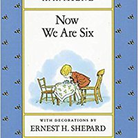 Now We Are Six (Winnie-the-Pooh) Free Download