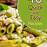 \\NEW\\ 40 Quick And Easy Recipes: Delicious Recipes That Can Be Made In An Hour. Golden funda Valor vidas ATHLETIC District