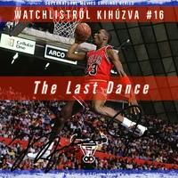 Watchlistről kihúzva #16 - The Last Dance