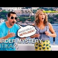 Szendler és a Nötfliksz - Murder Mystery videókritika