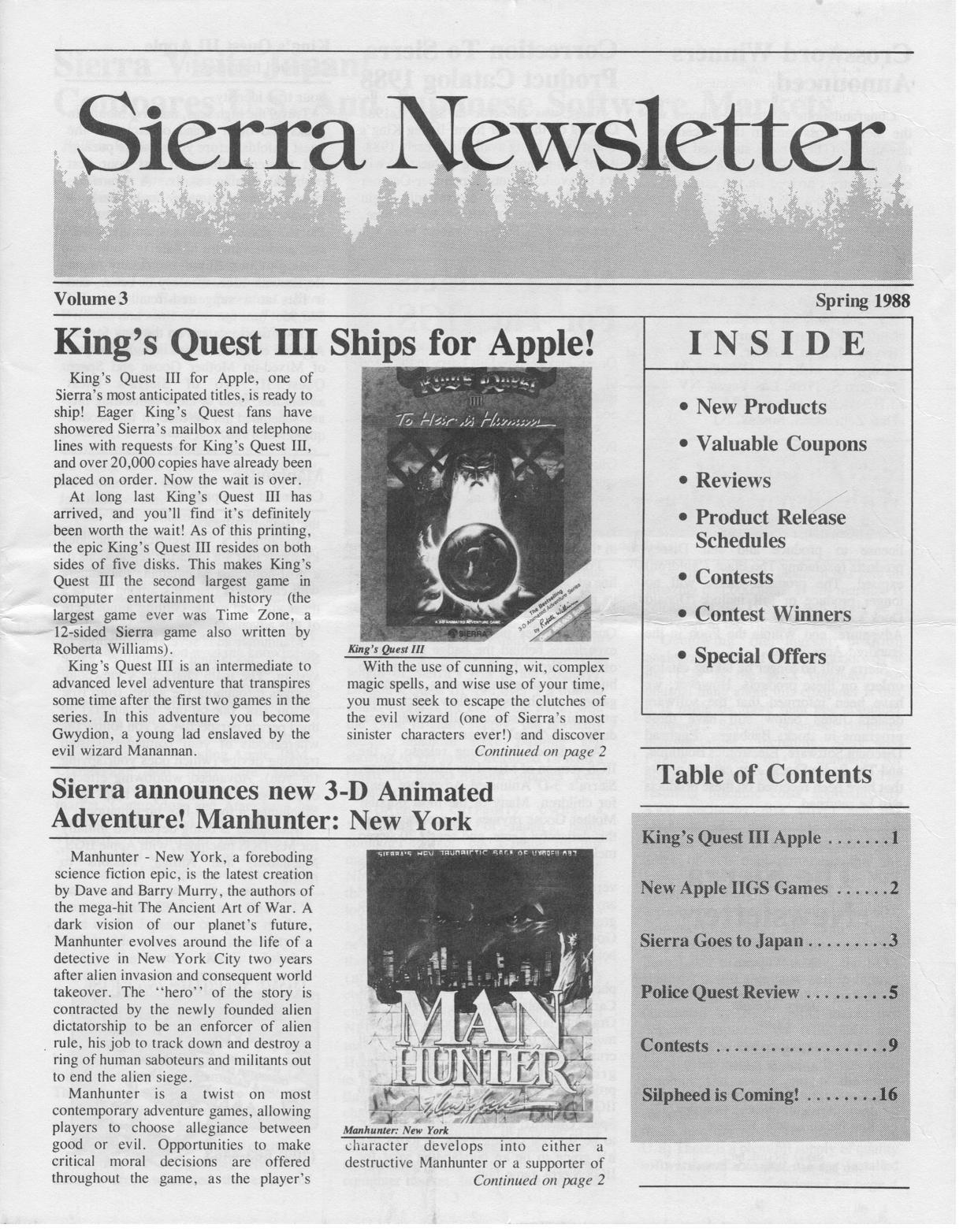 A Sierra On-Line több hírlevelet és egyéb füzet formátumú kiadványt jelentetett meg évről-évre. A képen a King's Quest harmadik részét ajánló Sierra Newsletter 1988 tavaszáról.