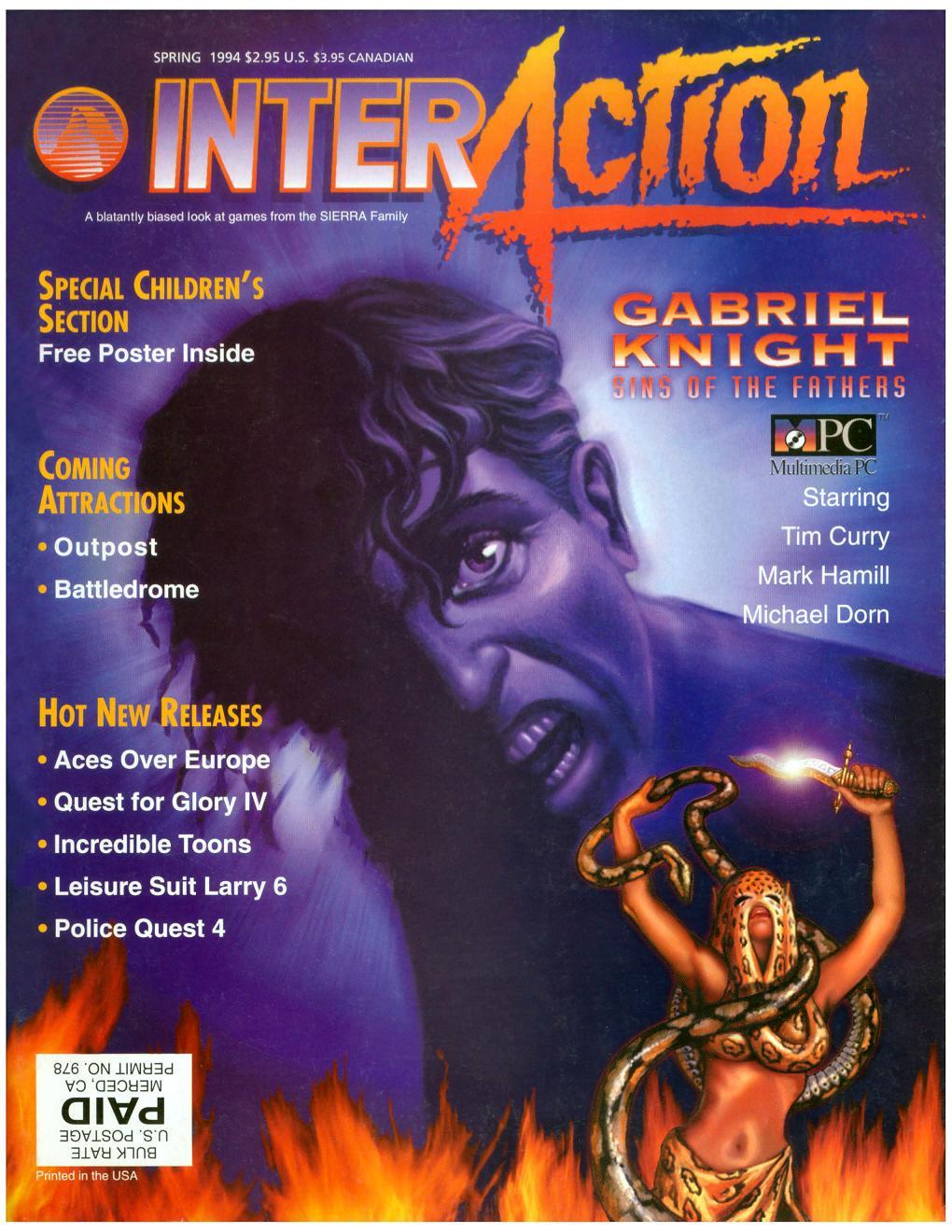 Egy sokadik Sierra kiadvány, az Inter Action magazin 1994 tavaszi száma, ahol a Gabriel Knight első részét ajánlják. A játékhoz olyan színészek adták a hangjukat, mint Tim Curry és Mark Hamill.