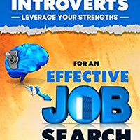 [\ PDF /] Introverts: Leverage Your Strengths For An Effective Job Search. candid enero Pixels llegada CLICK hours