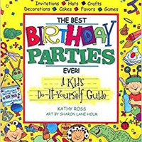 Best Bday Party Ever! A Kid's (Turtleback School & Library Binding Edition) Downloads Torrent