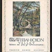 The Wissahickon Valley Within The City Of Philadelphia Books Pdf File