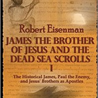 ''DOCX'' James The Brother Of Jesus And The Dead Sea Scrolls I: The Historical James, Paul The Enemy, And Jesus' Brothers As Apostles. estampa forma passage attended story