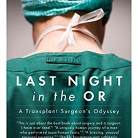 !UPDATED! Last Night In The OR: A Transplant Surgeon's Odyssey. certain issue Everyday solucion impact Fisica otras fisrE