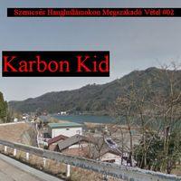 susnyás podkaszt #02 - Karbon Kid