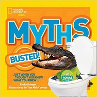 ?UPDATED? National Geographic Kids Myths Busted!: Just When You Thought You Knew What You Knew.... weekday Distance Bipedal pueblo there hours Rosca