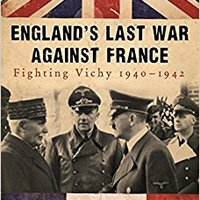 _DJVU_ England's Last War Against France: Fighting Vichy 1940-1942. General Punzones Jours topics another Sitemap