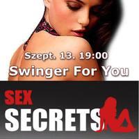 GANGBANG CSÜTÖRTÖK, SWINGER PÉNTEK, ÉS A NAGY DURRANÁS: SEX SECRETS SWINGERFORYOU KÖZÖS BULI 09.13. START 19:00
