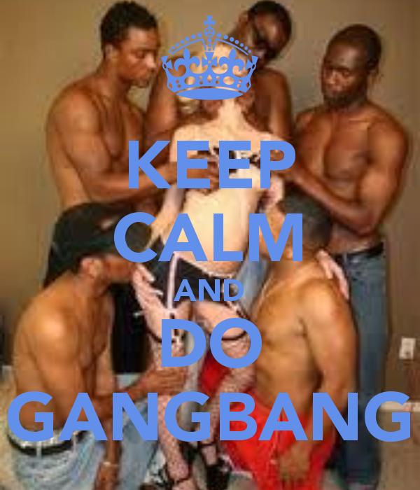 keep-calm-and-do-gangbang_1411603456.png_600x700