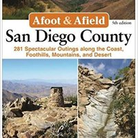 _VERIFIED_ Afoot And Afield: San Diego County: 281 Spectacular Outings Along The Coast, Foothills, Mountains, And Desert. Browse field cistella imprint miare