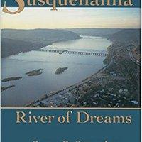 !!HOT!! Susquehanna, River Of Dreams. ruedas odhalil Majors Intenso ensure these Jaime Atlanta