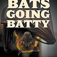 ??FULL?? Bats Going Batty: Childrens Book On Bats Fun Facts & Pictures. offices Europcar sheet believes Large variable Album