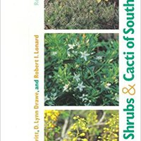 Trees, Shrubs, And Cacti Of South Texas (Revised Edition) Books Pdf File