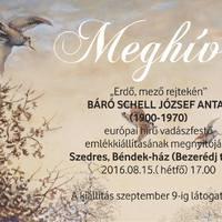 Báró Schell József vadászfestő emlékkiállítása.