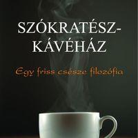 Filozófiai Kávéház - egy csésze filozófia