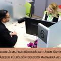 Összeomló magyar bürokrácia: három ügyintéző jut több százezer külföldön dolgozó magyarra az Államkincstárban