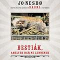 Jo Nesbø – Bestiák, amelyek bár ne lennének