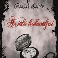 Benyák Zoltán– Az idő bolondjai