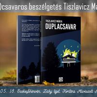 (Dupla)csavaros beszélgetés Tiszlavicz Máriával