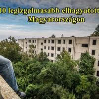 10 legizgalmasabb elhagyatott hely Magyaroroszágon - 2015