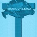 TÁJÉKOZATLANOK, ŐRÜLTEK, VAGY EGYENESEN GONOSZOK DARABOLTÁK FEL MÁRIA ORSZÁGÁT? XIII. rész