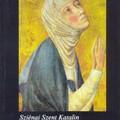 ELFELEJTETT NAGY MISZTIKUSOK (XXI. rész) Szienai Szent Katalin: DIALÓGUS részletek. 8