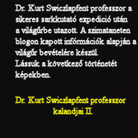 Dr. Kurt Swiczlapfent kalandjai