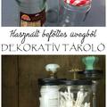 Rusztikus tárolóedény befőttes üvegből a fürdőszobai apróságoknak